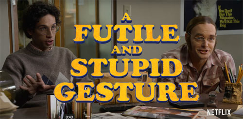 a futile and stupid gesture (2018) rotten tomatoes